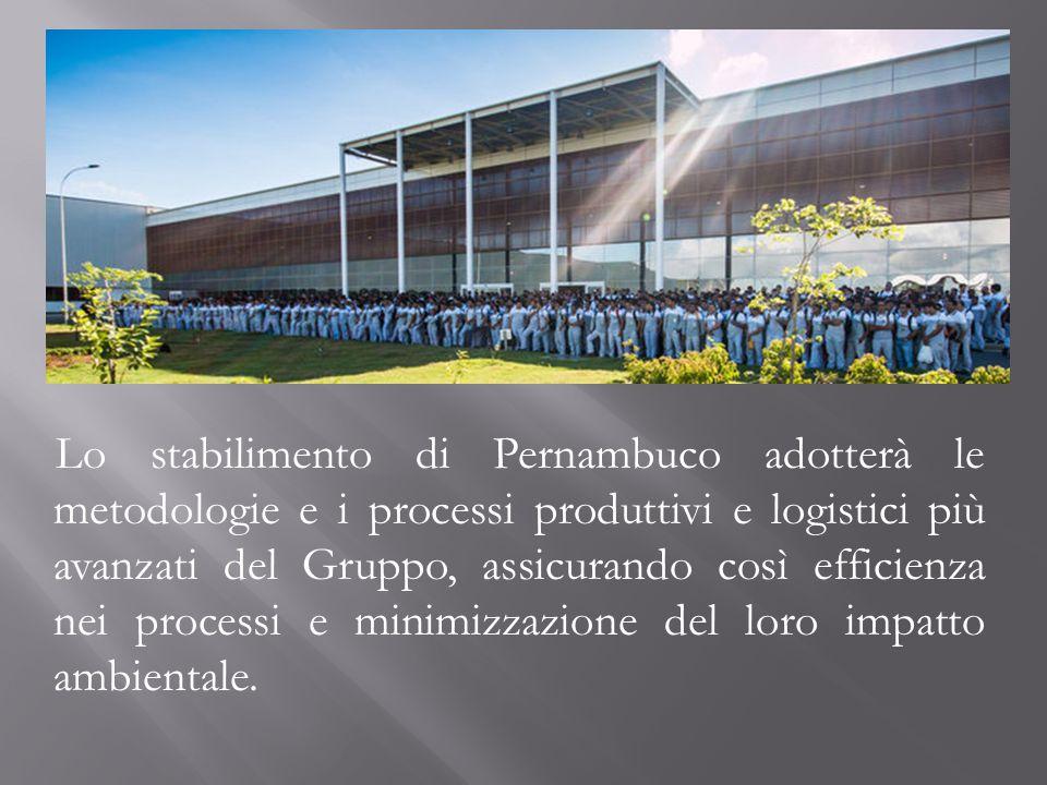 Lo stabilimento di Pernambuco adotterà le metodologie e i processi produttivi e logistici più avanzati del Gruppo, assicurando così efficienza nei pro