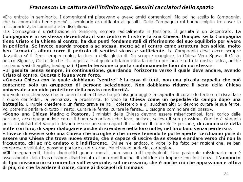 24 Francesco: La cattura dell'infinito oggi.