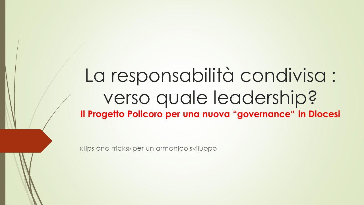 La responsabilità condivisa : verso quale leadership.