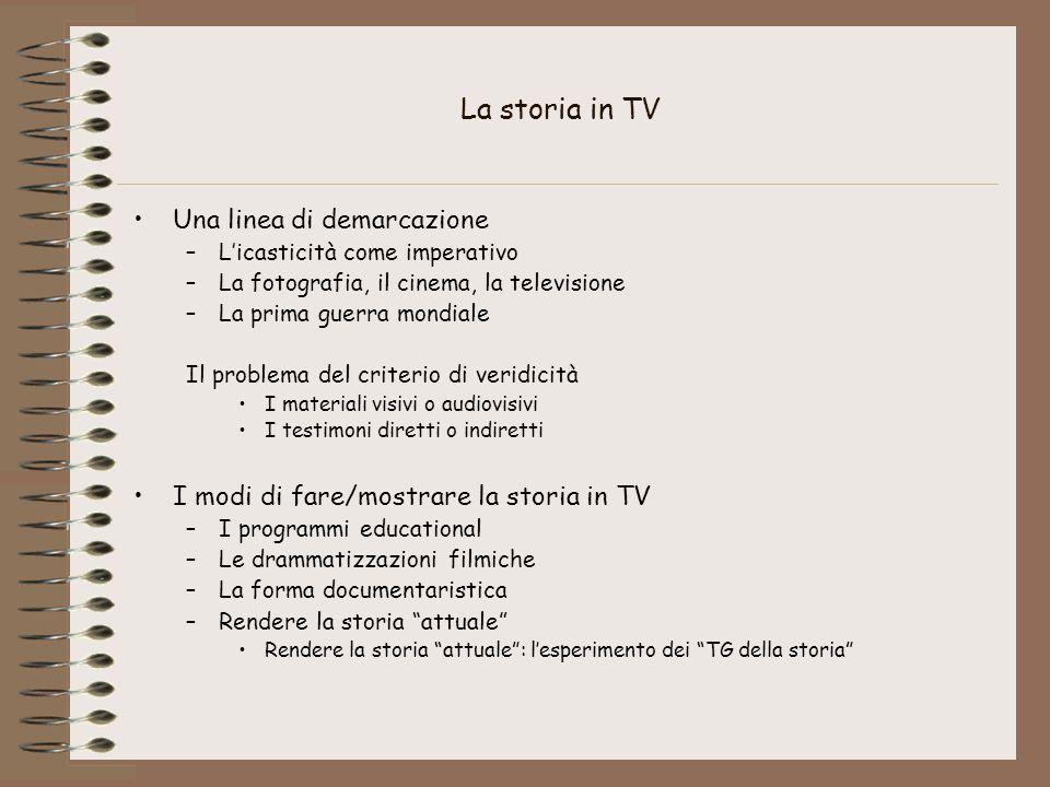 La storia in TV Una linea di demarcazione –L'icasticità come imperativo –La fotografia, il cinema, la televisione –La prima guerra mondiale Il problem