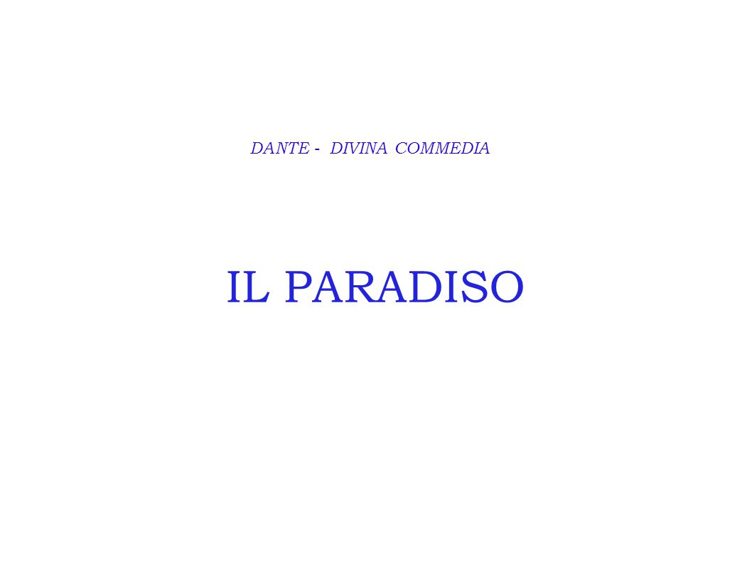 IL PARADISO DANTE - DIVINA COMMEDIA