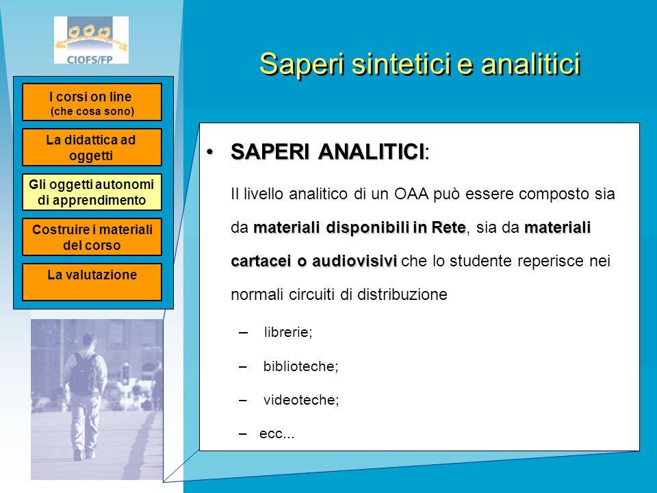 Saperi sintetici e analitici SAPERI ANALITICISAPERI ANALITICI: materiali disponibili in Retemateriali cartacei o audiovisivi Il livello analitico di u