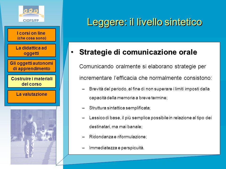 Leggere: il livello sintetico Strategie di comunicazione oraleStrategie di comunicazione orale Comunicando oralmente si elaborano strategie per increm