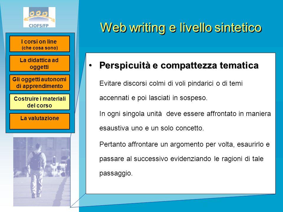 Web writing e livello sintetico Perspicuità e compattezza tematicaPerspicuità e compattezza tematica Evitare discorsi colmi di voli pindarici o di tem