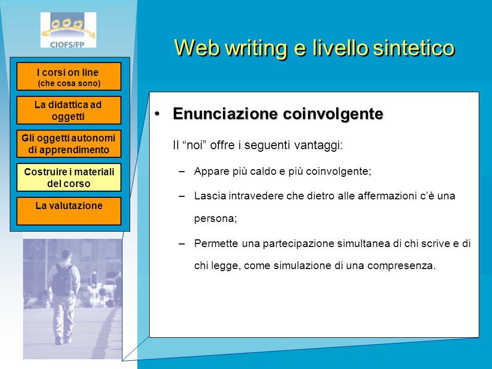 """Web writing e livello sintetico Enunciazione coinvolgenteEnunciazione coinvolgente Il """"noi"""" offre i seguenti vantaggi: –Appare più caldo e più coinvol"""