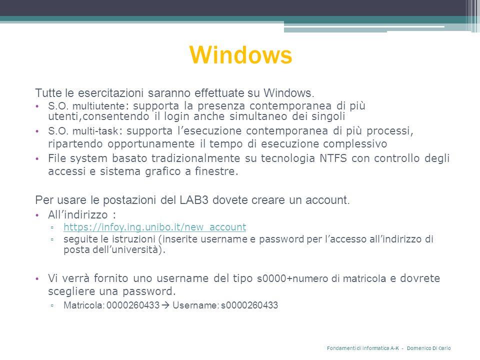 Windows Tutte le esercitazioni saranno effettuate su Windows.