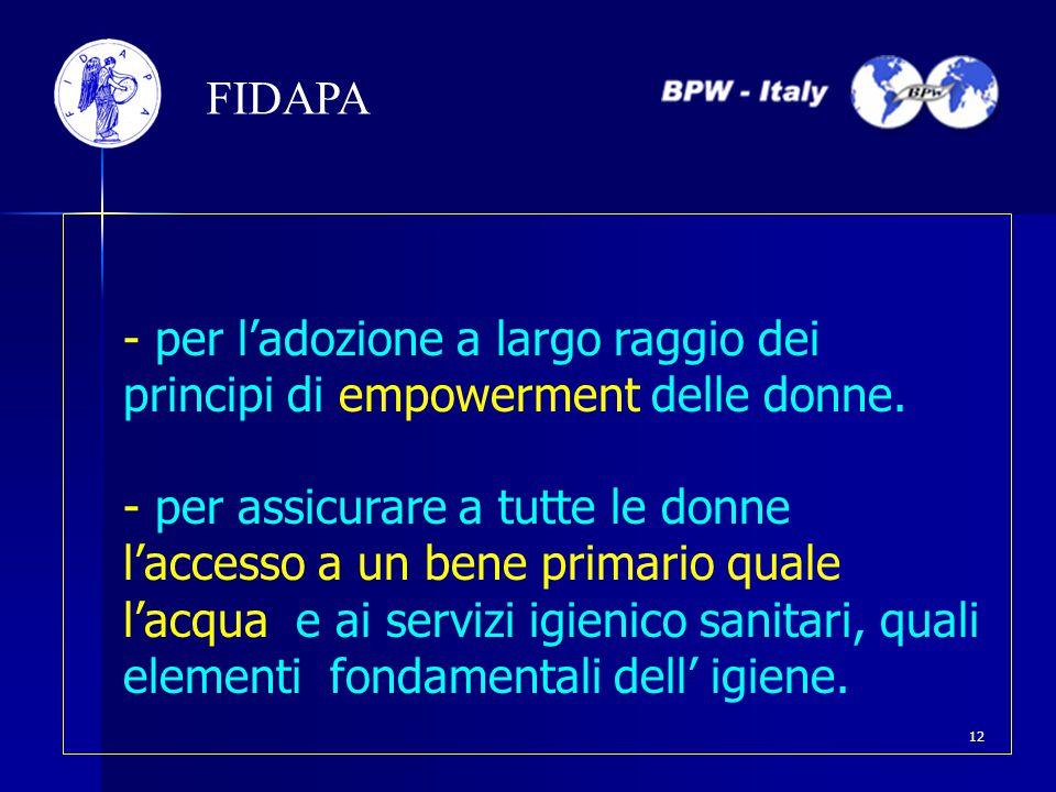 FIDAPA - per l'adozione a largo raggio dei principi di empowerment delle donne. - per assicurare a tutte le donne l'accesso a un bene primario quale l