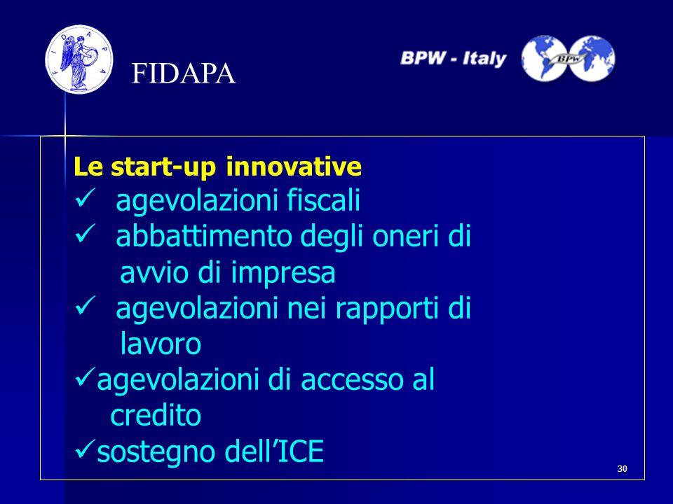 Le start-up innovative agevolazioni fiscali abbattimento degli oneri di avvio di impresa agevolazioni nei rapporti di lavoro agevolazioni di accesso a