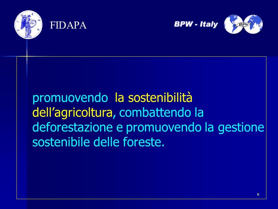 promuovendo la sostenibilità dell'agricoltura, combattendo la deforestazione e promuovendo la gestione sostenibile delle foreste. FIDAPA 6