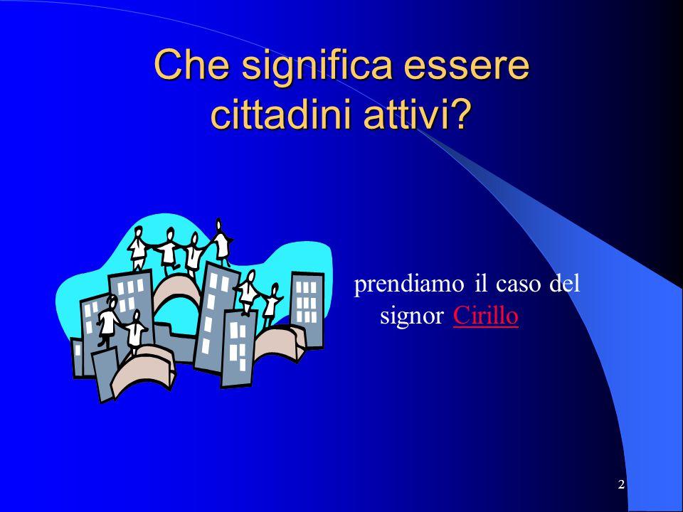 2 Che significa essere cittadini attivi? prendiamo il caso del signor CirilloCirillo