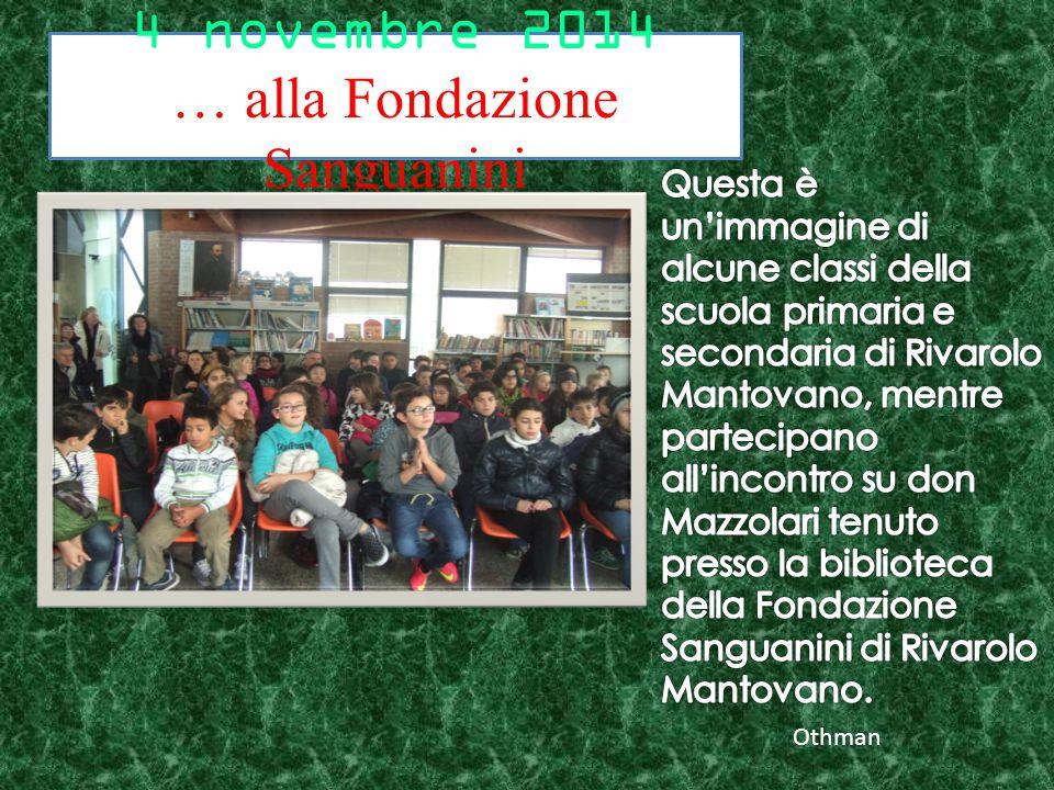 4 novembre 2014 … alla Fondazione Sanguanini Othman