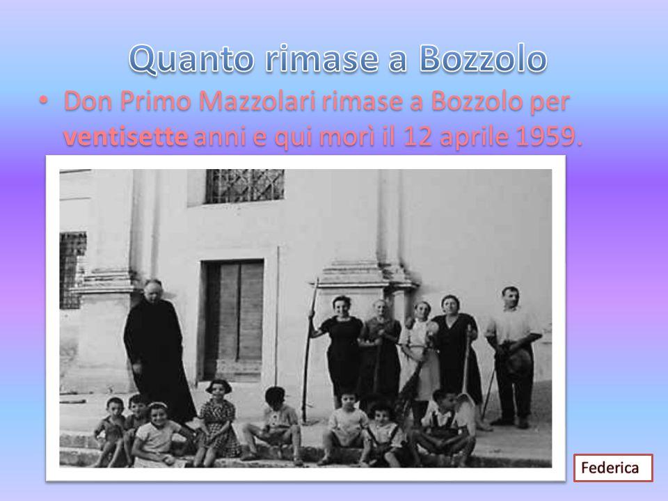 Don Primo Mazzolari rimase a Bozzolo per ventisette anni e qui morì il 12 aprile 1959.