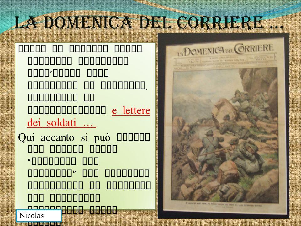 La domenica del corRIere … Oltre ad oggetti erano presenti documenti dell ' epoca come copertine di giornali, documenti di riconoscimento e lettere de