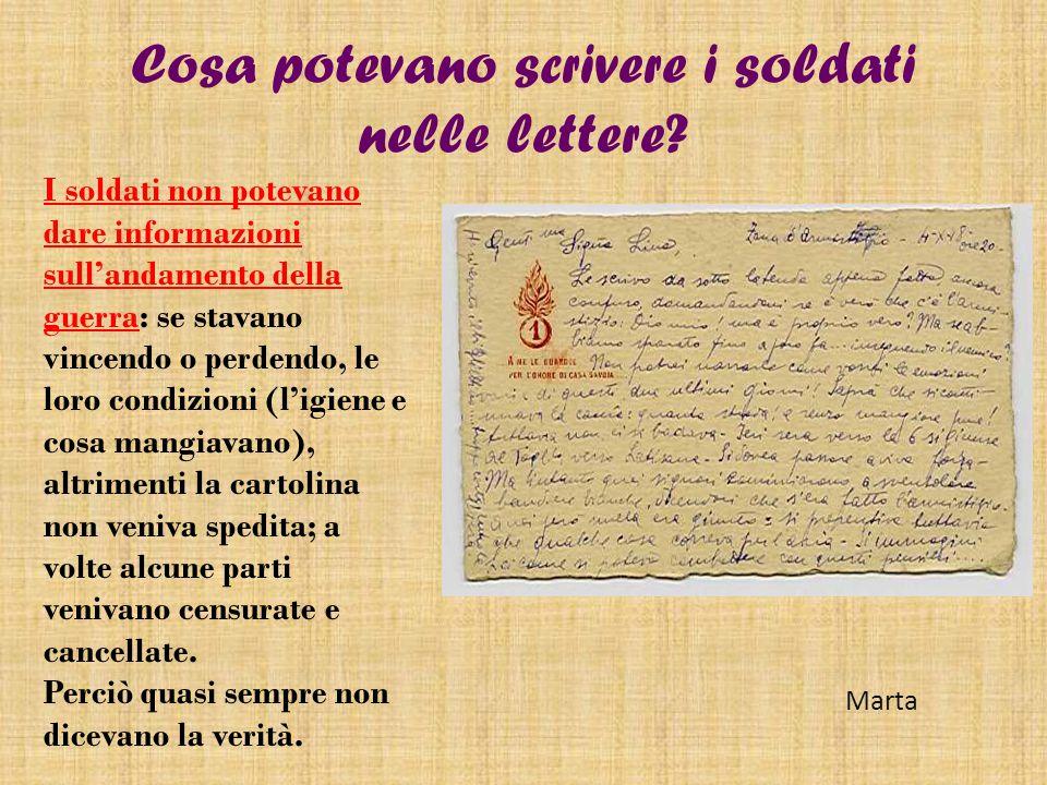 Cosa potevano scrivere i soldati nelle lettere? I soldati non potevano dare informazioni sull'andamento della guerra: se stavano vincendo o perdendo,