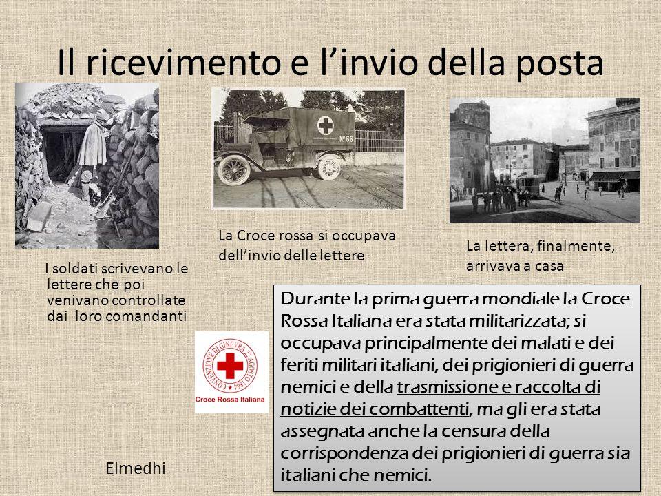 Il ricevimento e l'invio della posta I soldati scrivevano le lettere che poi venivano controllate dai loro comandanti La Croce rossa si occupava dell'