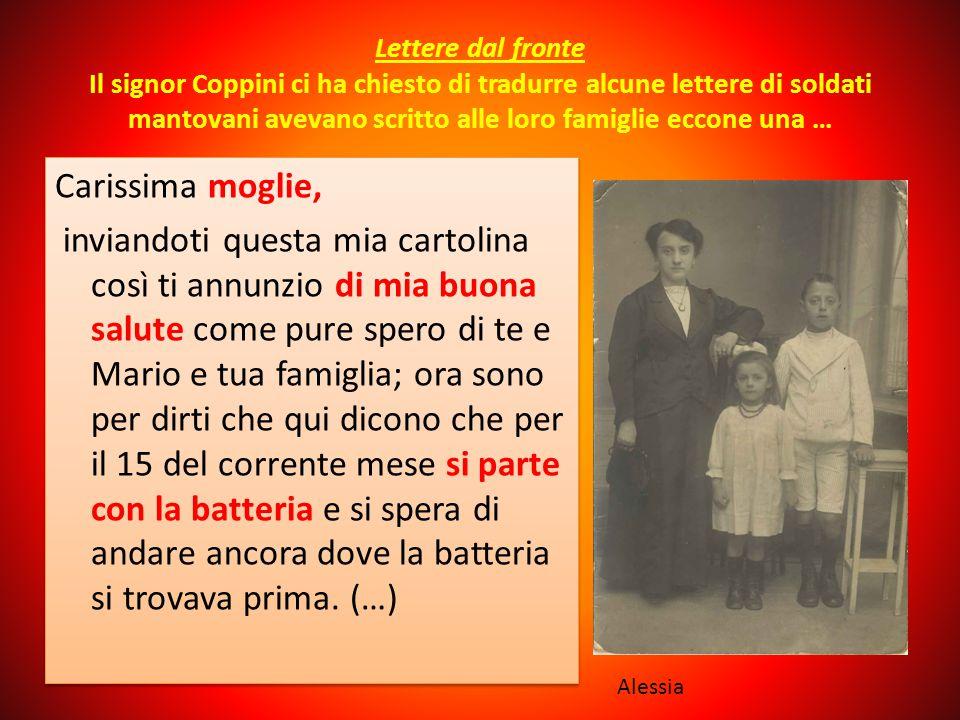 Lettere dal fronte Il signor Coppini ci ha chiesto di tradurre alcune lettere di soldati mantovani avevano scritto alle loro famiglie eccone una … Car