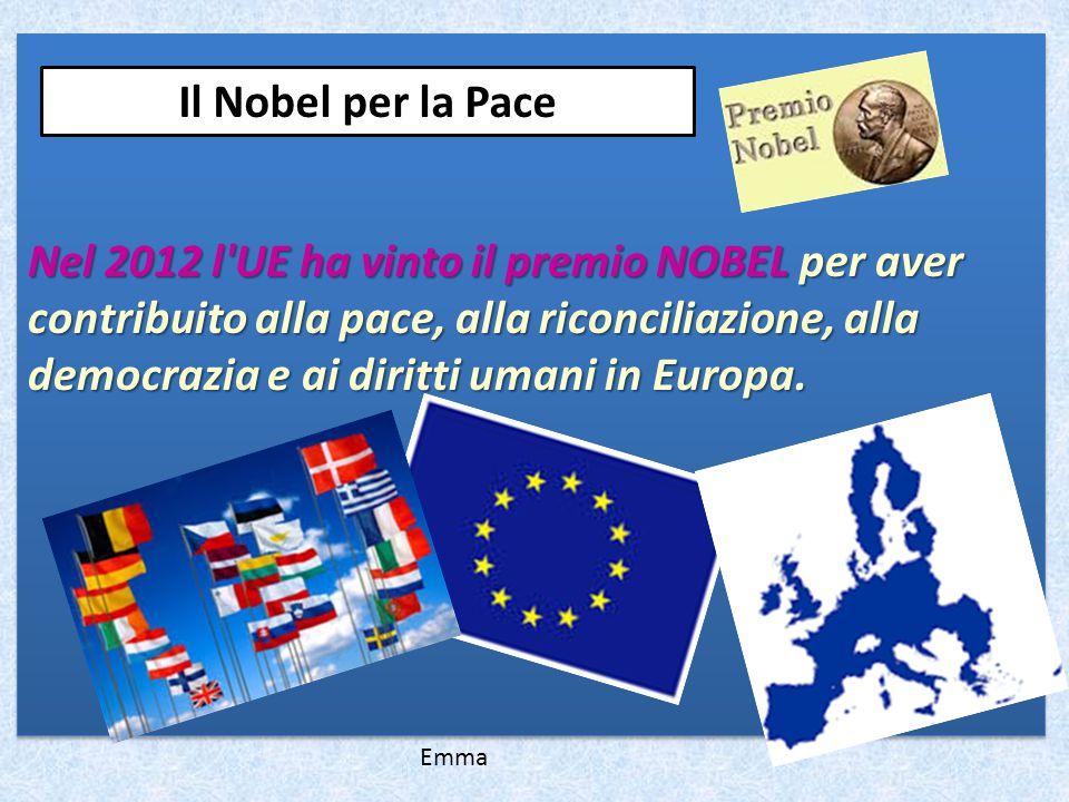 Nel 2012 l'UE ha vinto il premio NOBEL per aver contribuito alla pace, alla riconciliazione, alla democrazia e ai diritti umani in Europa. Il Nobel pe