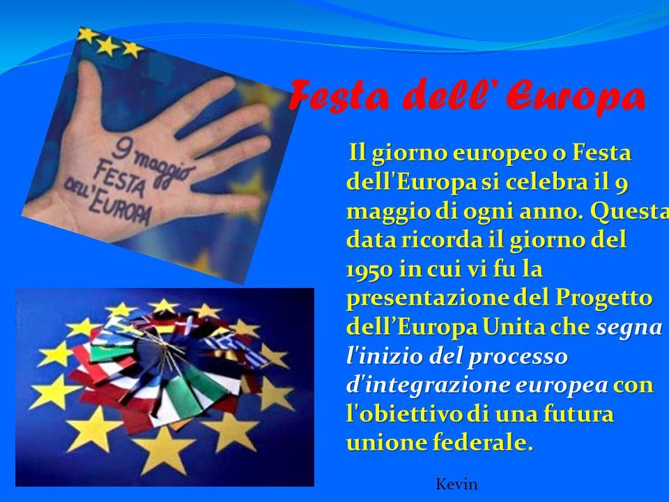 Il giorno europeo o Festa dell'Europa si celebra il 9 maggio di ogni anno. Questa data ricorda il giorno del 1950 in cui vi fu la presentazione del Pr