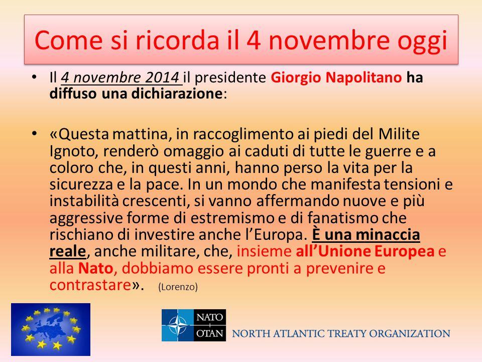 Come si ricorda il 4 novembre oggi Il 4 novembre 2014 il presidente Giorgio Napolitano ha diffuso una dichiarazione: «Questa mattina, in raccoglimento