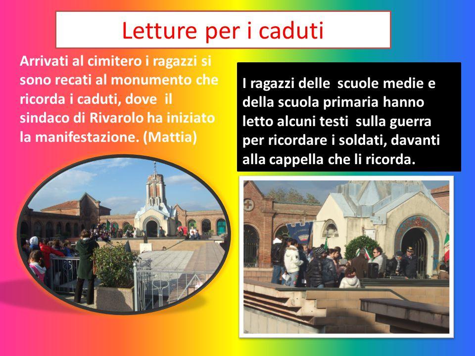 Letture per i caduti Arrivati al cimitero i ragazzi si sono recati al monumento che ricorda i caduti, dove il sindaco di Rivarolo ha iniziato la manif