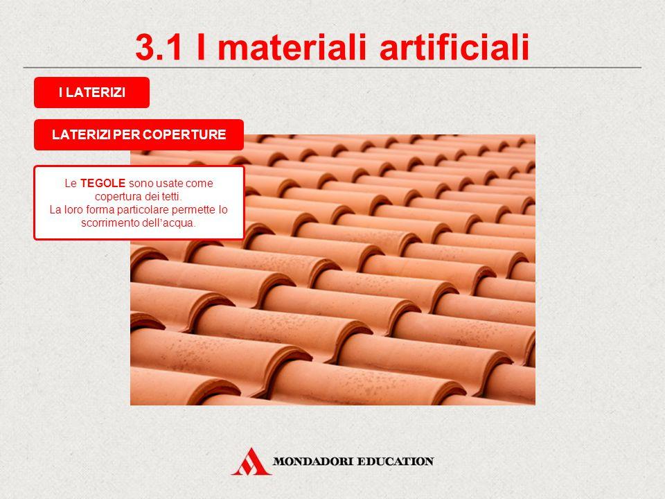 3.1 I materiali artificiali I LATERIZI Il MATTONE è un laterizio a forma di parallelepipedo. Si usa per le murature. LATERIZI PER MURATURE
