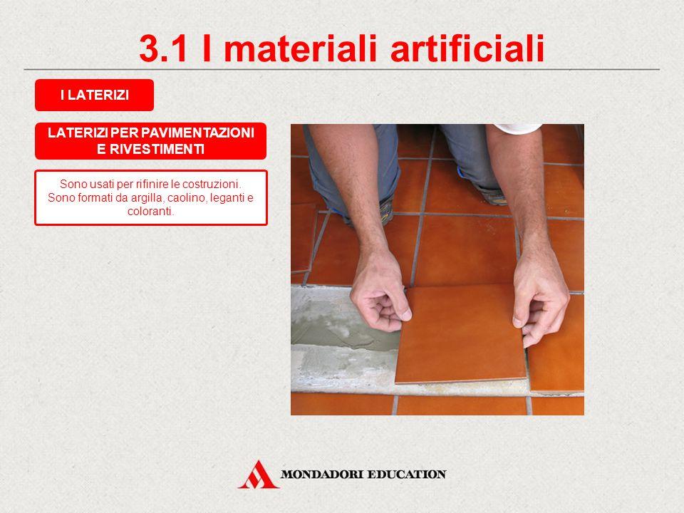3.1 I materiali artificiali I LATERIZI Le TEGOLE sono usate come copertura dei tetti. La loro forma particolare permette lo scorrimento dell'acqua. LA