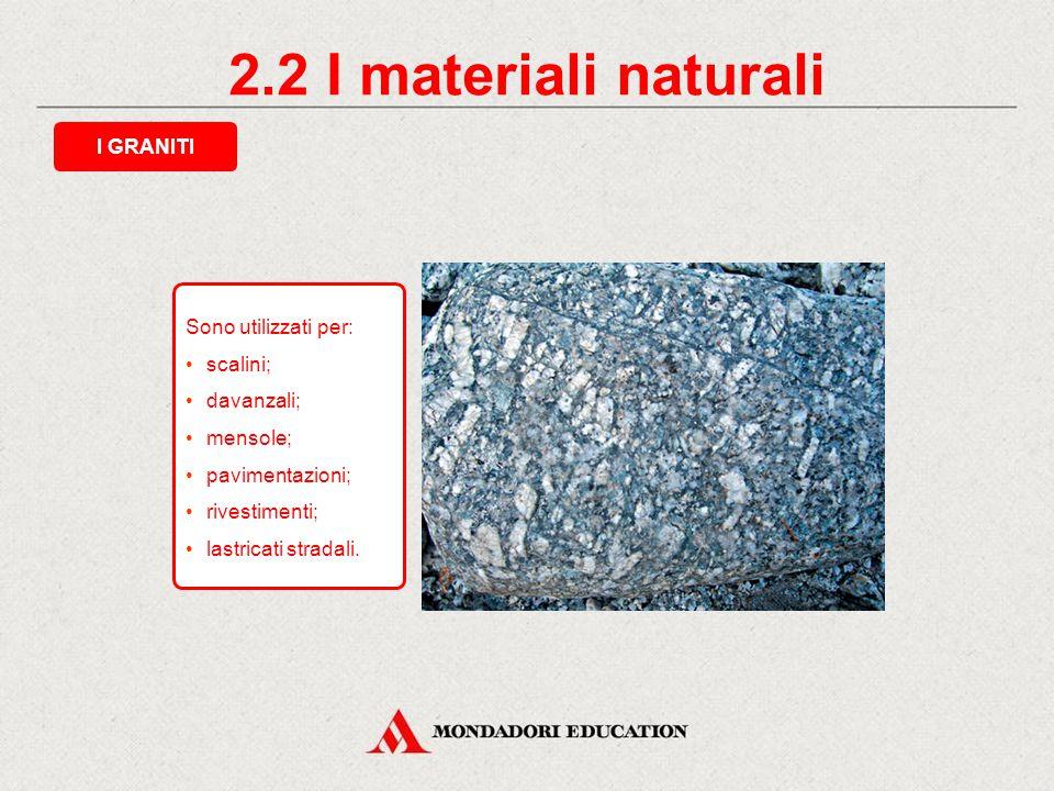 2.1 I materiali naturali È il materiale più usato nella storia delle costruzioni. Molto resistente alla COMPRESSIONE ma poco resistente alla FLESSIONE