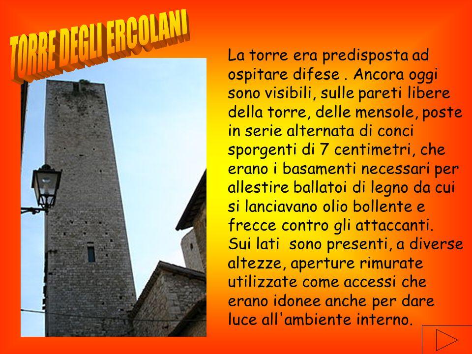 La torre era predisposta ad ospitare difese.