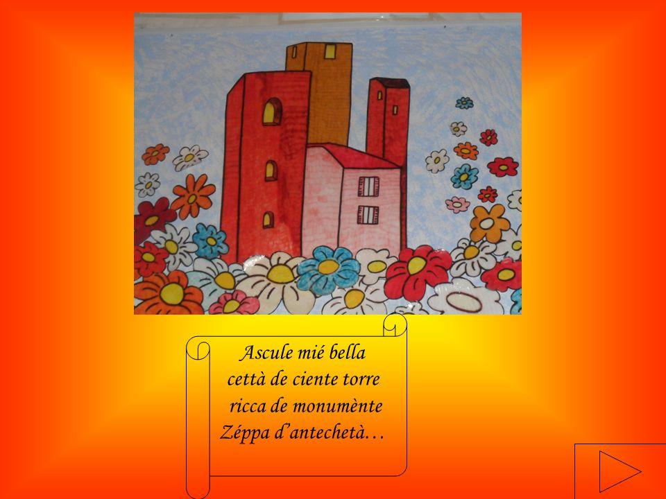 Ascule mié bella cettà de ciente torre ricca de monumènte Zéppa d'antechetà…