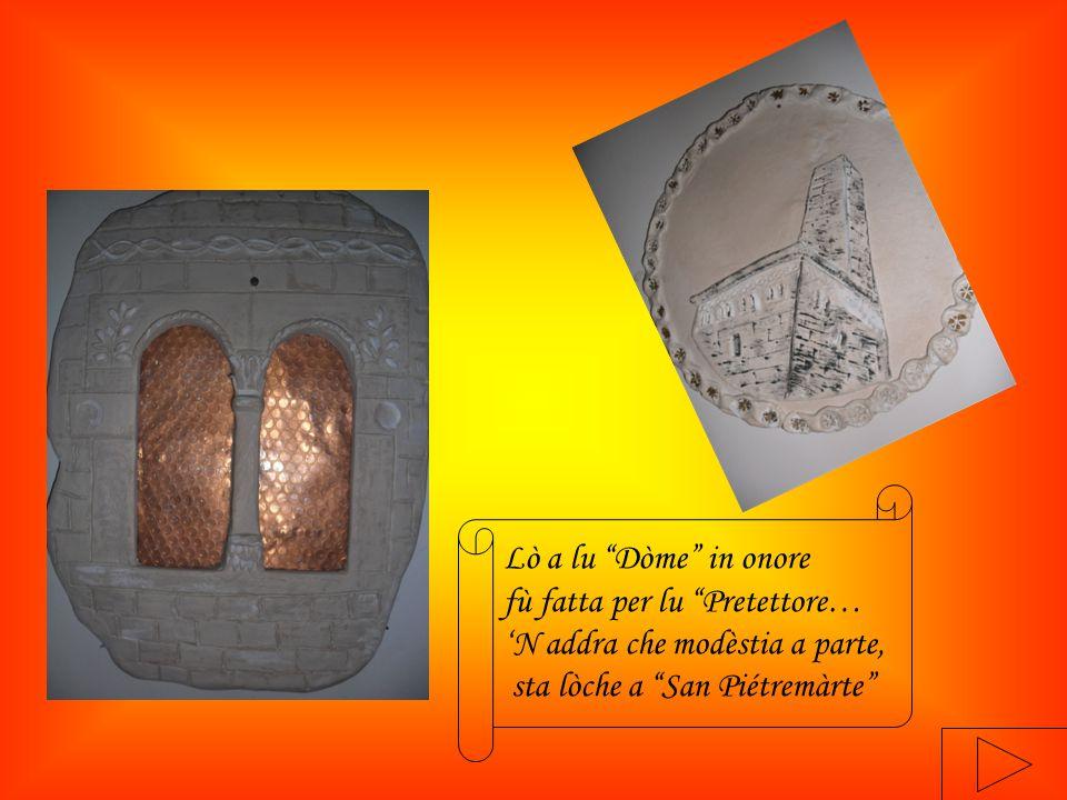 Lò a lu Dòme in onore fù fatta per lu Pretettore… 'N addra che modèstia a parte, sta lòche a San Piétremàrte