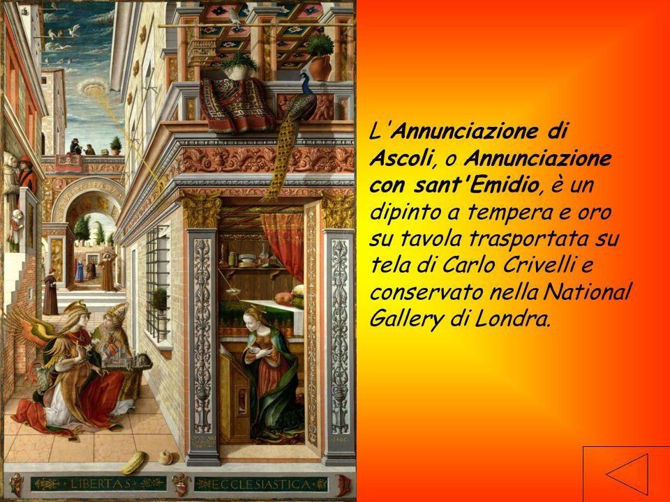 L Annunciazione di Ascoli, o Annunciazione con sant Emidio, è un dipinto a tempera e oro su tavola trasportata su tela di Carlo Crivelli e conservato nella National Gallery di Londra.