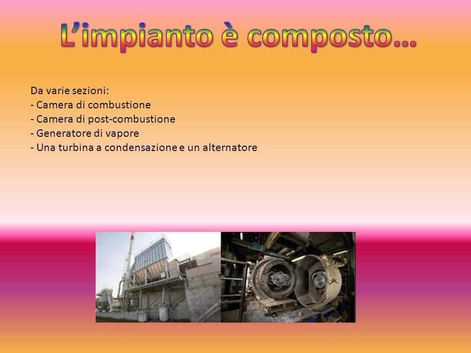 La camera di combustione è costituita in acciai speciali e protetta da un isolante verso l'interno.