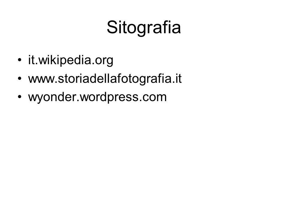 Sitografia it.wikipedia.org www.storiadellafotografia.it wyonder.wordpress.com