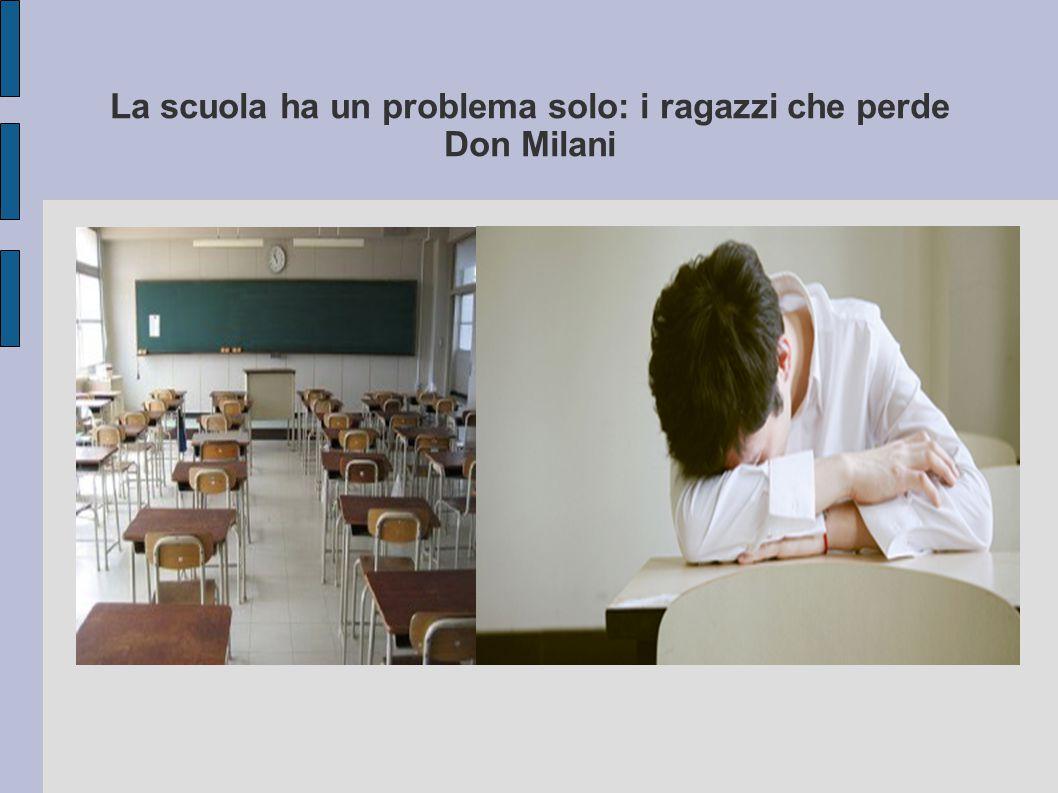 La scuola ha un problema solo: i ragazzi che perde Don Milani Titolo