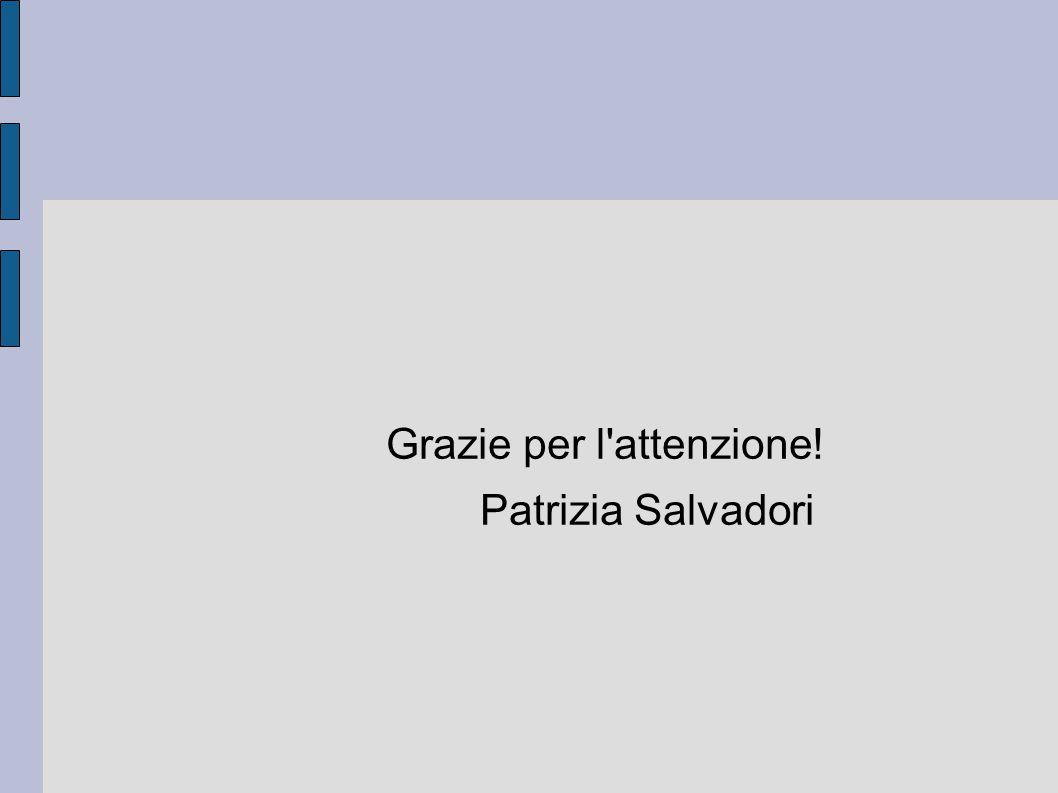 Grazie per l'attenzione! Patrizia Salvadori