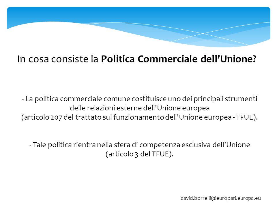 In cosa consiste la Politica Commerciale dell'Unione? - La politica commerciale comune costituisce uno dei principali strumenti delle relazioni estern