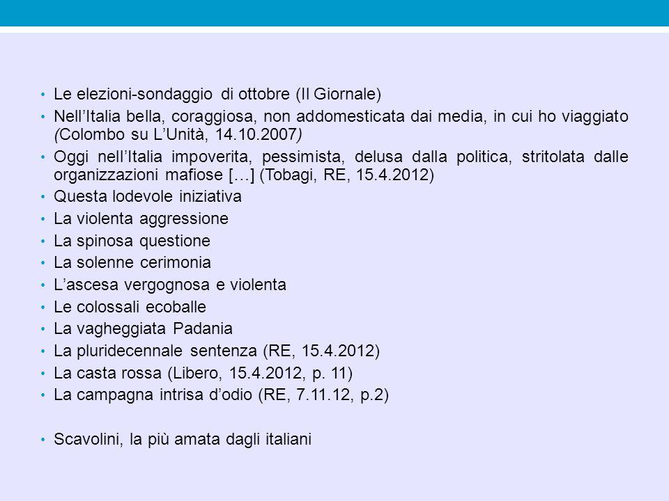Le elezioni-sondaggio di ottobre (Il Giornale) Nell'Italia bella, coraggiosa, non addomesticata dai media, in cui ho viaggiato (Colombo su L'Unità, 14
