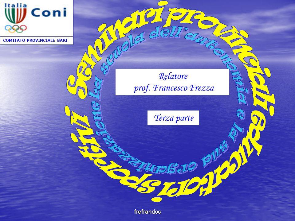 frefrandoc COMITATO PROVINCIALE BARI Terza parte Relatore prof. Francesco Frezza