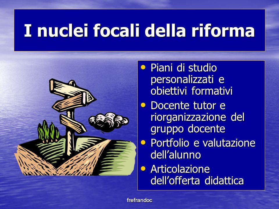 frefrandoc I nuclei focali della riforma Piani di studio personalizzati e obiettivi formativi Piani di studio personalizzati e obiettivi formativi Doc