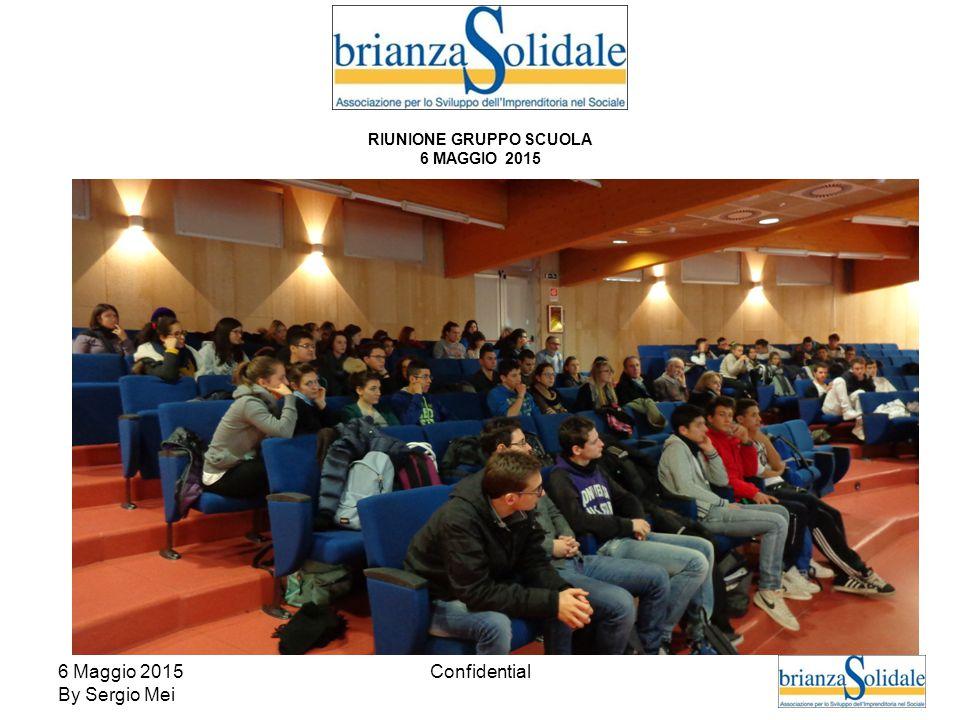 6 Maggio 2015 By Sergio Mei Confidential RIUNIONE GRUPPO SCUOLA 6 MAGGIO 2015