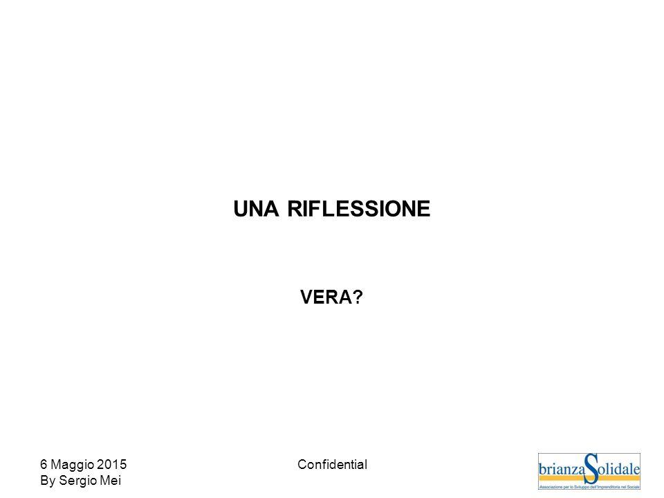 6 Maggio 2015 By Sergio Mei Confidential UNA RIFLESSIONE VERA
