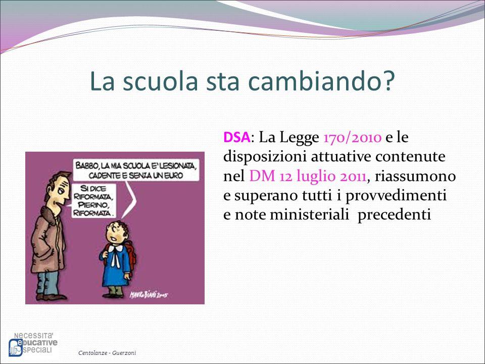 La scuola sta cambiando? DSA: La Legge 170/2010 e le disposizioni attuative contenute nel DM 12 luglio 2011, riassumono e superano tutti i provvedimen