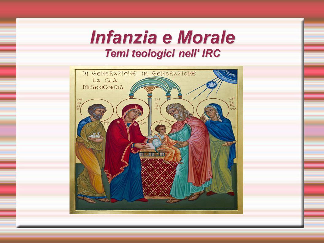 Infanzia e Morale Temi teologici nell' IRC