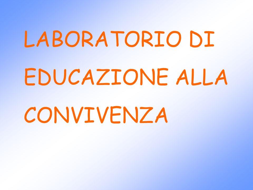 LABORATORIO DI EDUCAZIONE ALLA CONVIVENZA