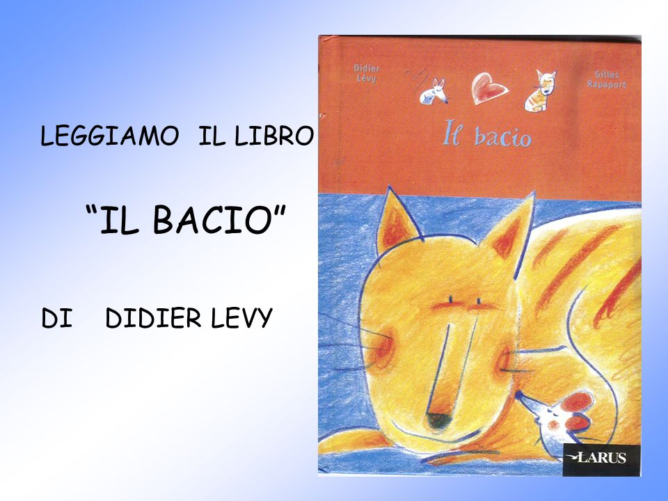 """LEGGIAMO IL LIBRO """"IL BACIO"""" DI DIDIER LEVY"""