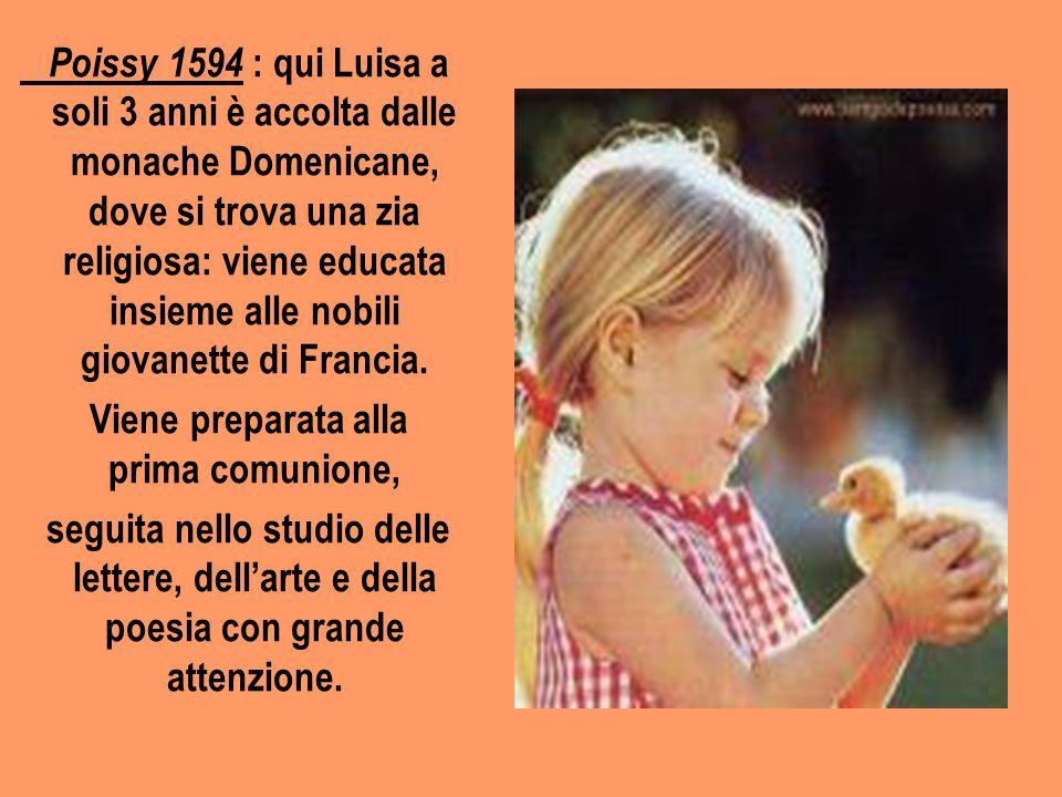 Luisa aveva dieci o undici anni quando per la mutata situazione familiare, il papà l'affidò ad una maestra abile e virtuosa dedita all'educazione del ceto medio.