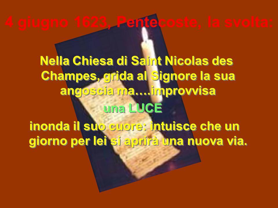 Nella Chiesa di Saint Nicolas des Champes, grida al Signore la sua angoscia ma….improvvisa una LUCE inonda il suo cuore: intuisce che un giorno per lei si aprirà una nuova via.