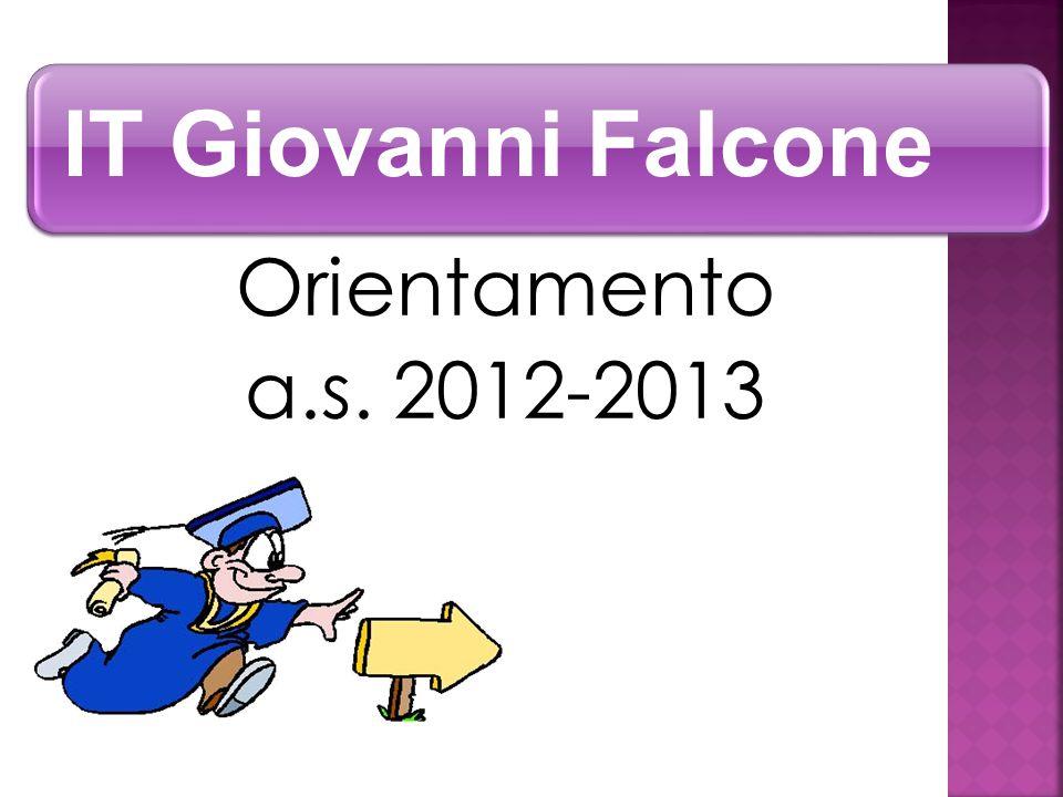 IT Giovanni Falcone Orientamento a.s. 2012-2013