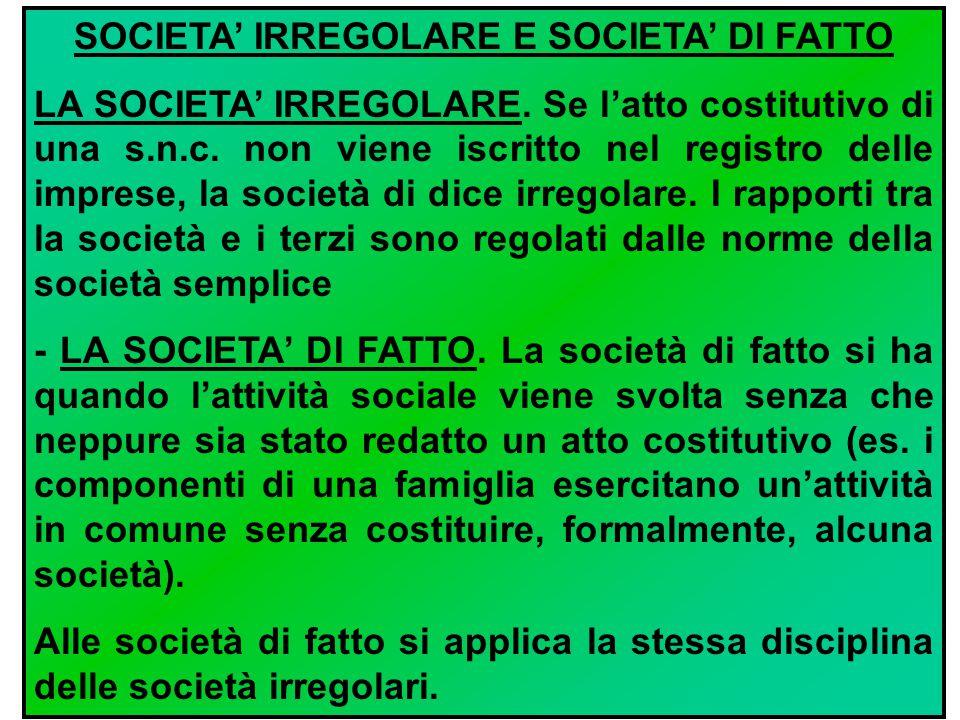 SCIOGLIMENTO, LIQUIDAZIONE E CANCELLAZIONE La s.n.c.