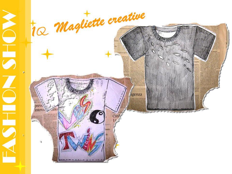 FASHION SHOW 1 Q Magliette creative